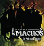 1368628983-DEJOSE-Banda-Machos-El-proximo-tonto