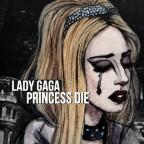 1383921280-DESUPERESTRELLA-LAdy-Gaga-Princes-Die